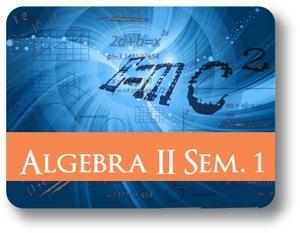 Algebra II - Semester - 1