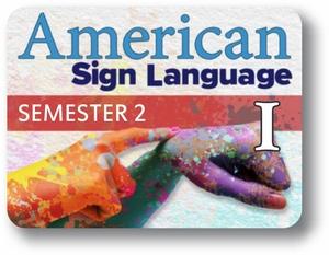 American Sign Language I - Semester - 2