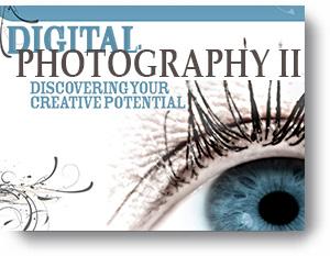 Digital Photography I - Semester - 2: Digital Photography I Semester 2: Creating Images with Impact!