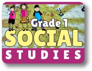 Grade 1 Social Studies