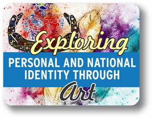 Exploring Personal and National Identity Through Art!
