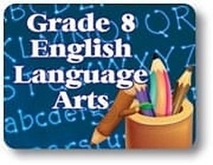 Grade 8 English Language Arts
