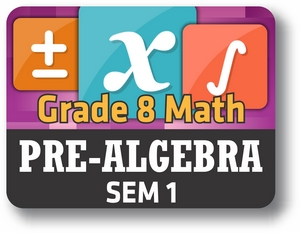 Grade 8 Math (Pre-Algebra Semester 1)