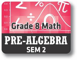 Grade 8 Math (Pre-Algebra Semester 2)