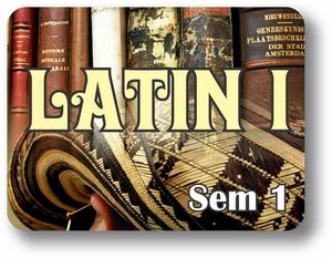 Latin I - Semester - 1