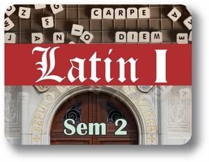 Latin I - Semester - 2