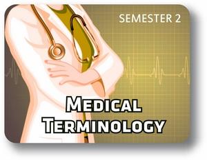 Medical Terminology - Semester - 2