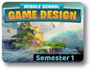 Middle School Game Design - Semester - 1 Introduction