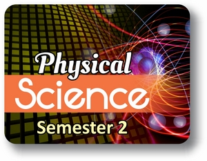 Physical Science - Semester - 2