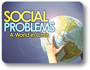 Social Problems I: A World in Crisis