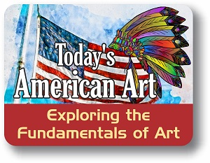 Today's American Art: Exploring the Fundamentals of Art!